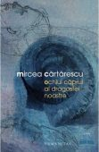 Ochiul caprui al dragostei noastre – Mircea Cartarescu Black Friday 2021